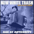"New White Trash ""Age of Authority"""