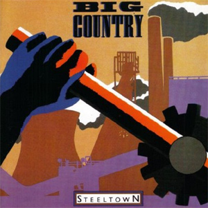 big-country-steeltown-30th-anniversary-edition